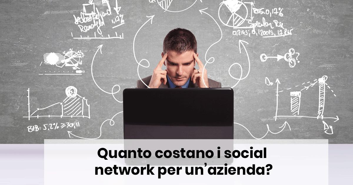 Quanto costano i social network per un'azienda?