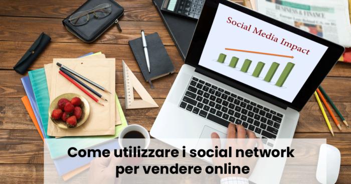 Come utilizzare i social network per vendere online