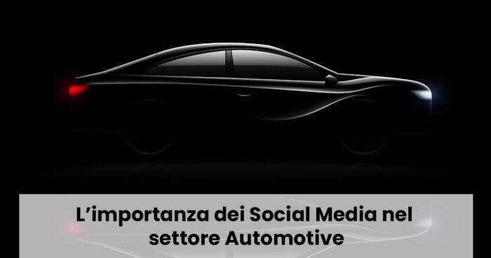 L'importanza dei Social Media nel settore Automotive