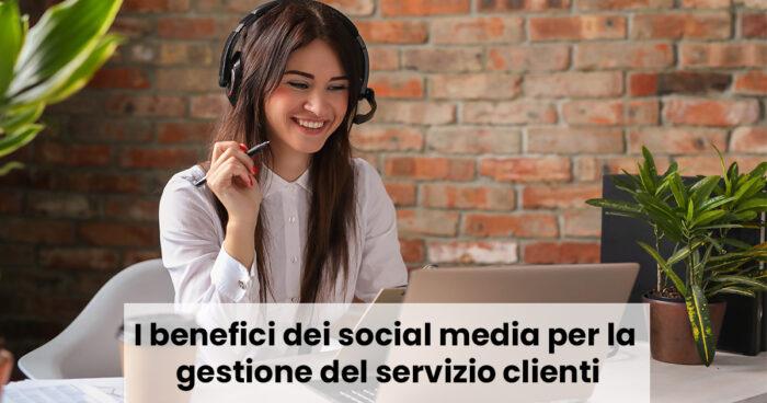 I benefici dei social media per la gestione del servizio clienti