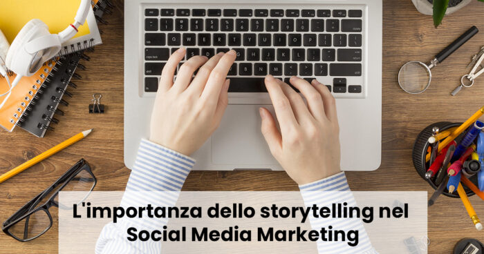 L'importanza dello storytelling nel Social Media Marketing